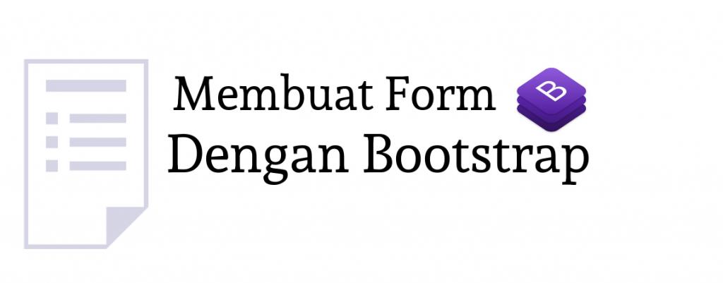 cara membuat form dengan bootstrap