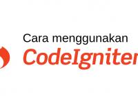 cara menggunakan codeigniter