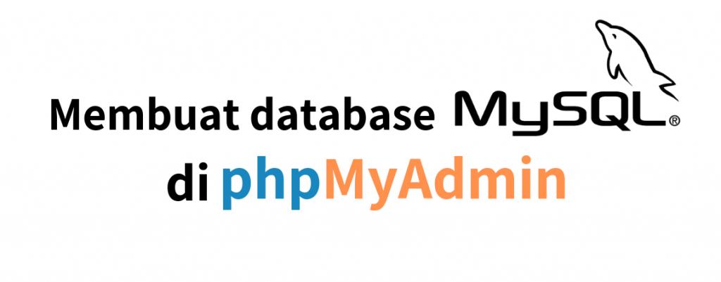 membuat database mysql di phpMyAdmin