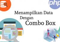 menampilkan data berdasarkan pilihan combo box di PHP