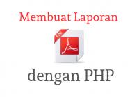 membuat laporan pdf dengan php