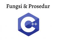 fungsi dan prosedur pada C++