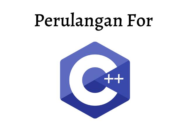 perulangan for c++