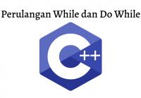 perulangan while dan do while C++