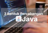 3 Bentuk Percabangan Java