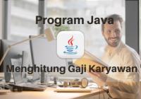 program menghitung gaji karyawan dengan java